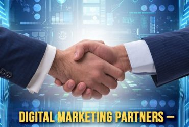 Digital Marketing Partners: How to make the right choice?